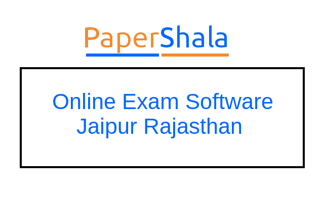 Online Exam Software in Jaipur Rajasthan – PaperShala