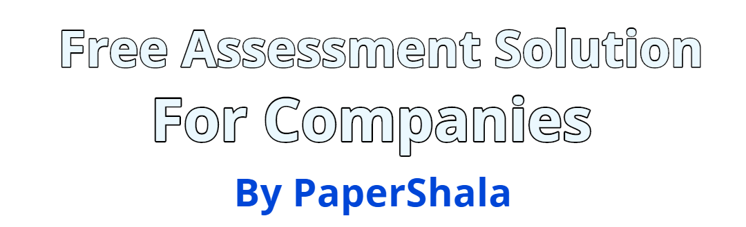 Free Assessment Solution for candidates hire – Recruitment Solution by PaperShala